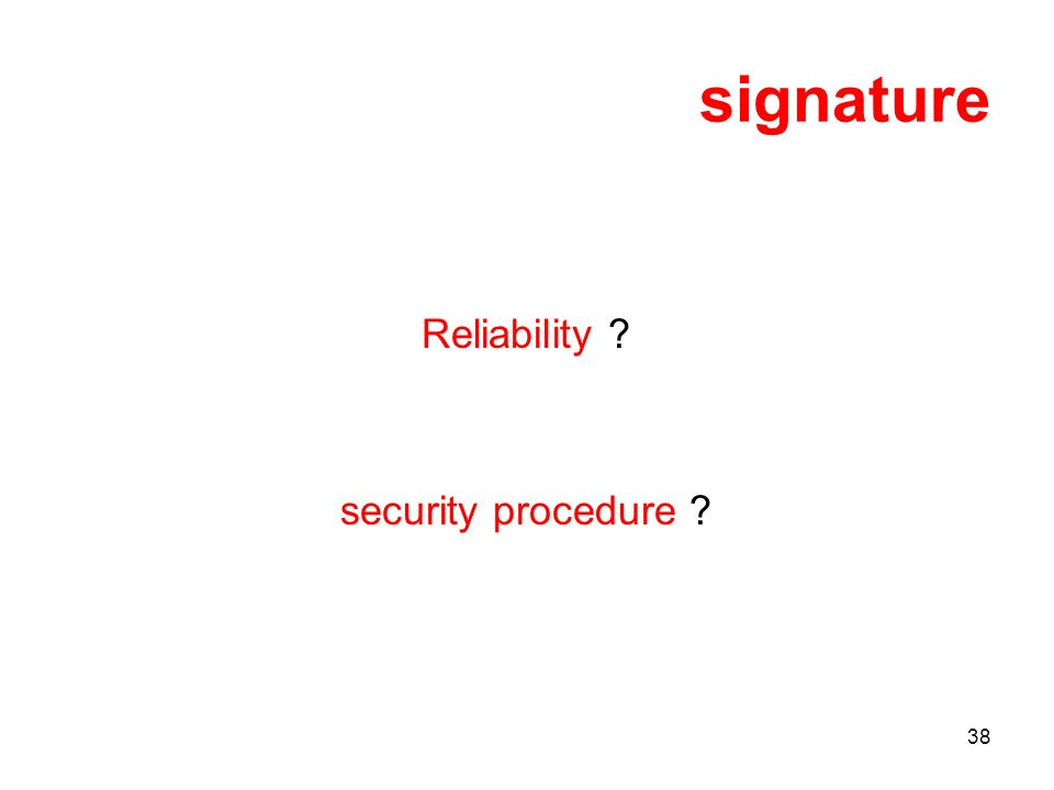 38 signature Reliability security procedure