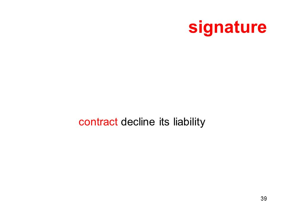 39 signature contract decline its liability