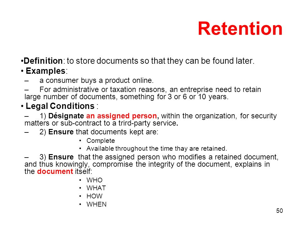 50 Retention Definition: to store documents so that they can be found later.
