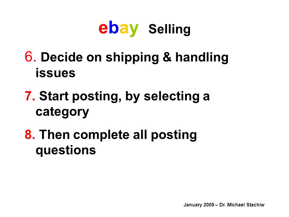 ebay Selling January 2009 – Dr. Michael Stachiw 6.
