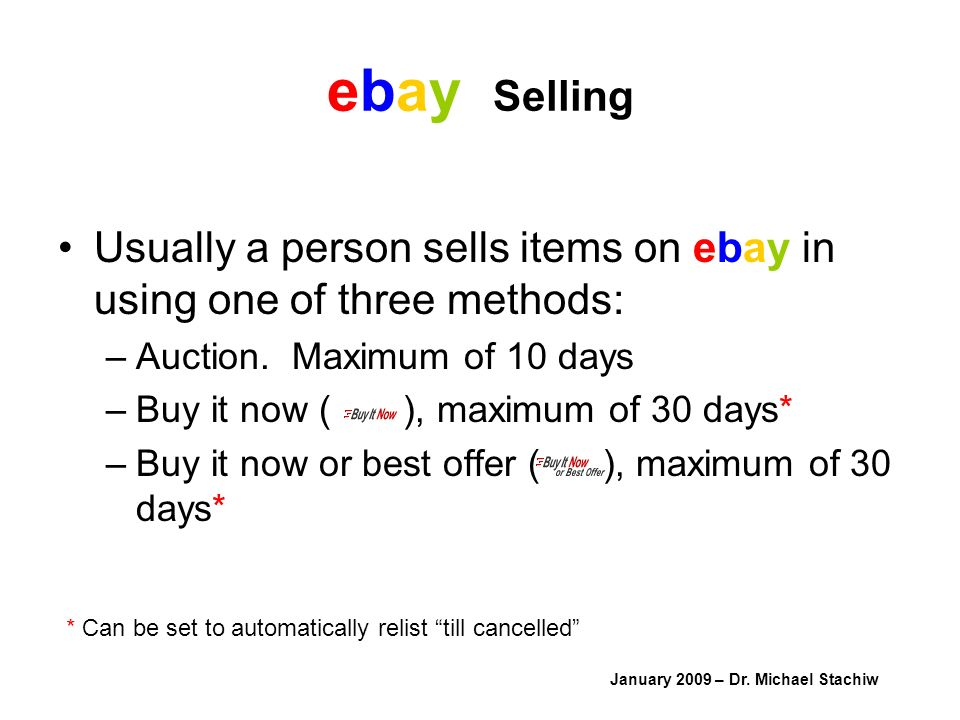 ebay Selling Usually a person sells items on ebay in using one of three methods: –Auction.