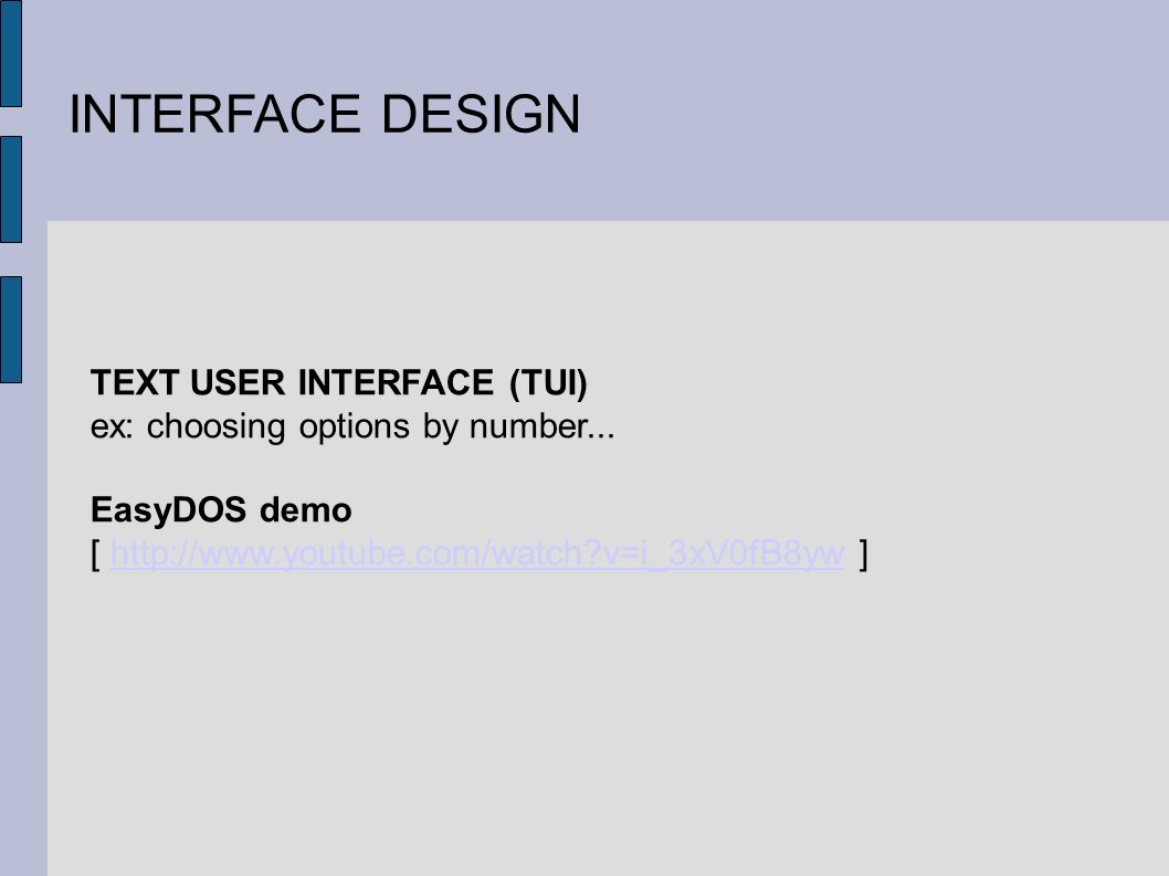 INTERFACE DESIGN TEXT USER INTERFACE (TUI) ex: choosing options by number...