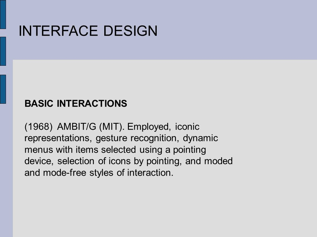 INTERFACE DESIGN BASIC INTERACTIONS (1968) AMBIT/G (MIT).