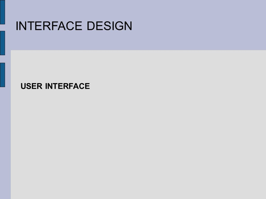 INTERFACE DESIGN USER INTERFACE
