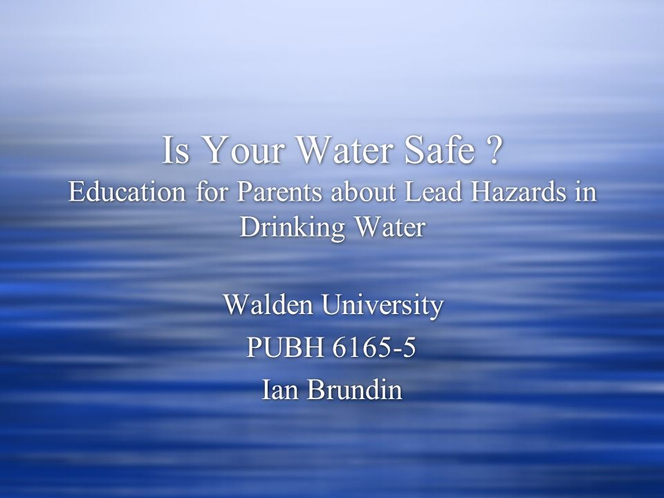 Is Your Water Safe .