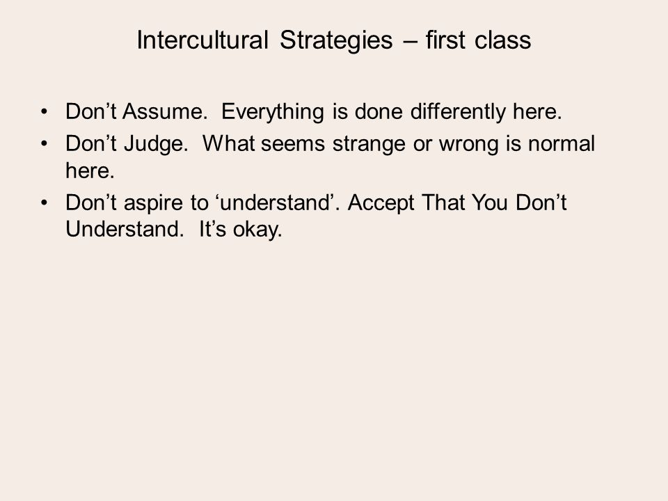 Intercultural Strategies – first class Dont Assume.