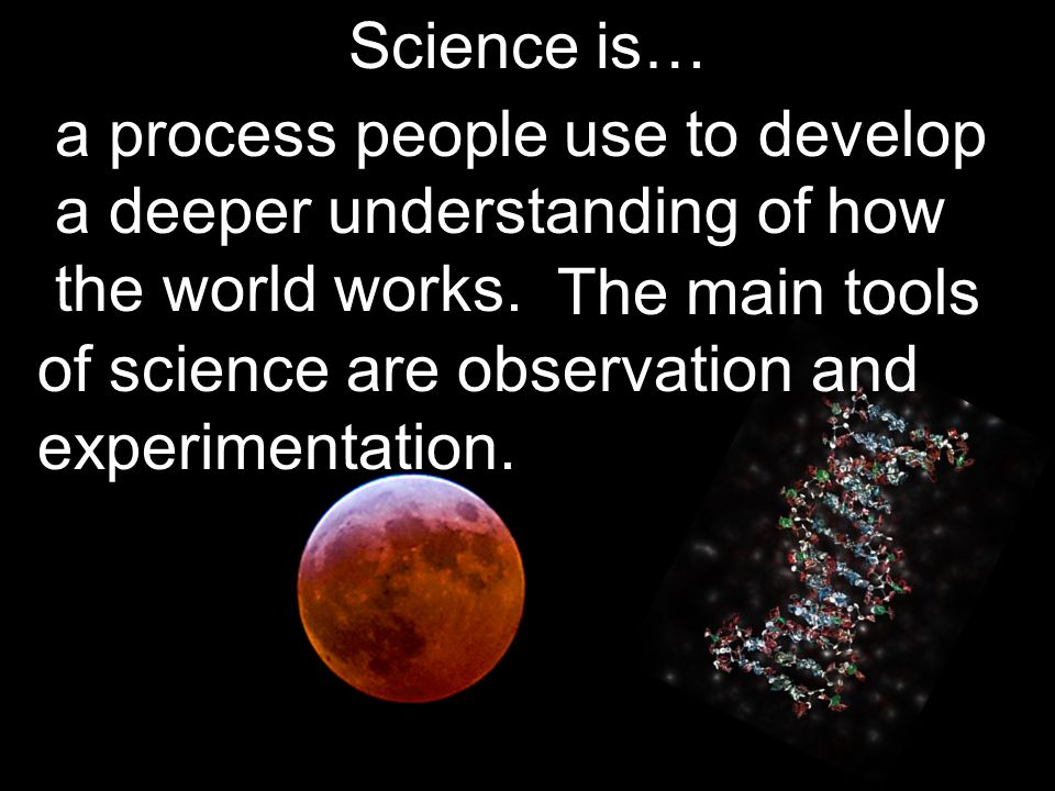 a process people use to develop a deeper understanding of how the world works.