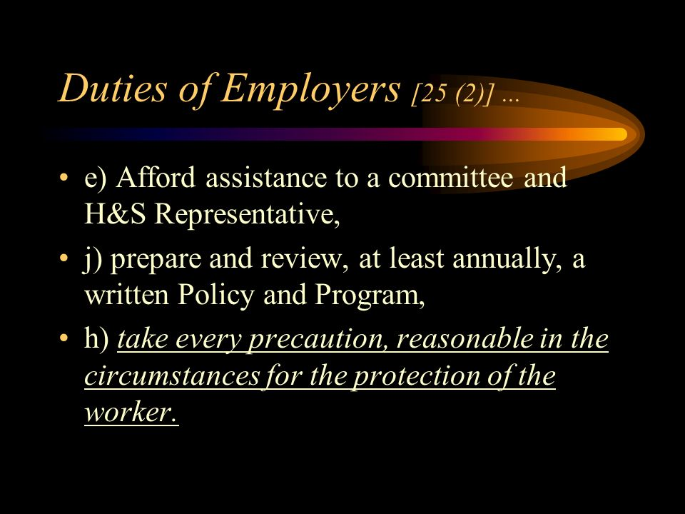 Duties of Employers [sec. 25 (2)]..