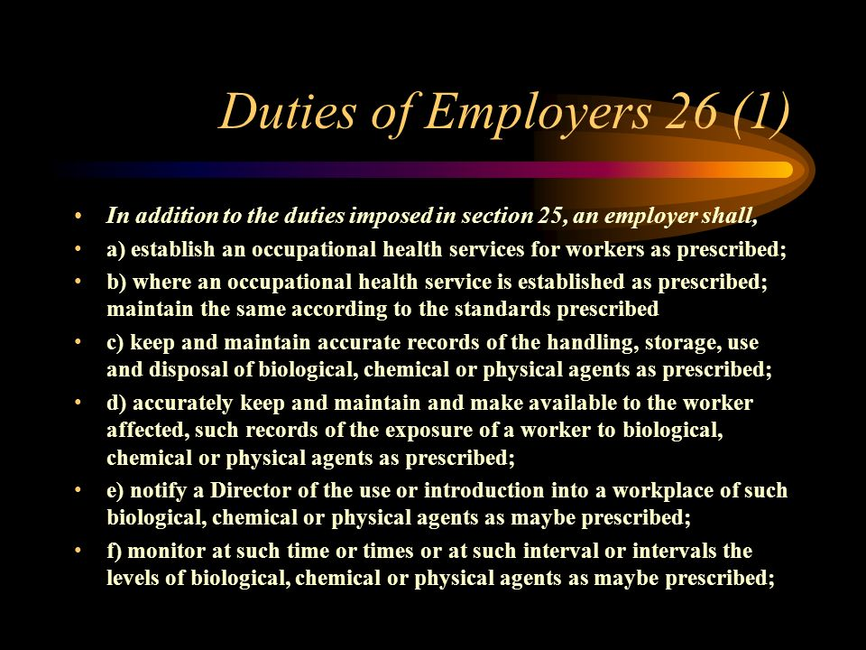 Duties of Employers [25 (2)]...