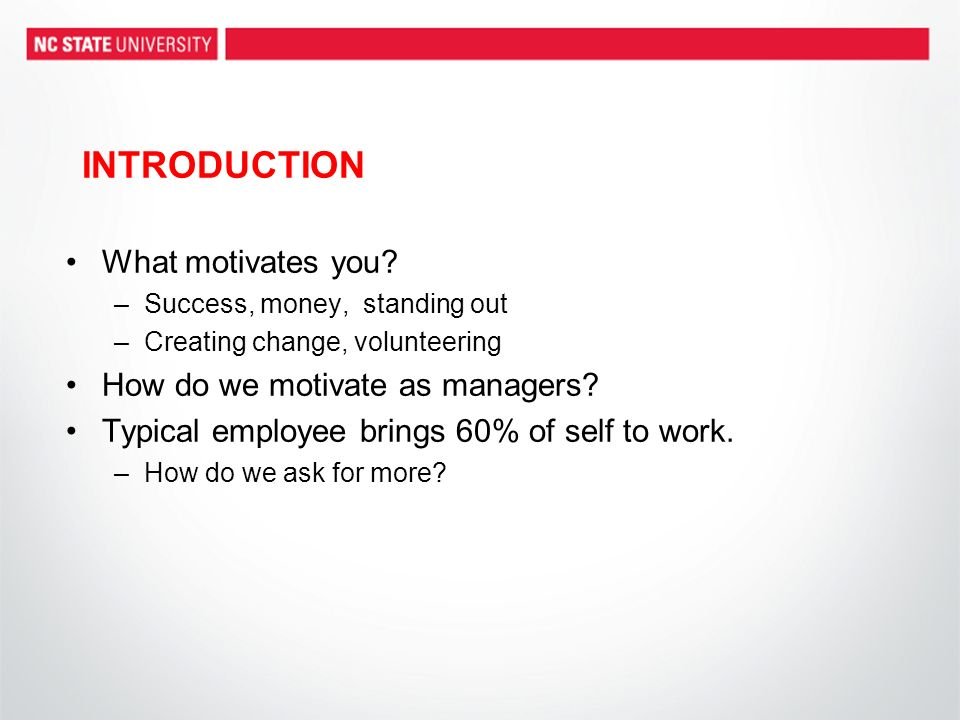 INTRODUCTION What motivates you.