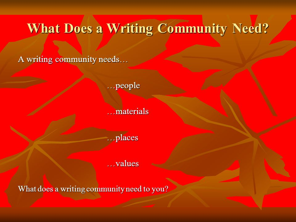 What Does a Writing Community Need.