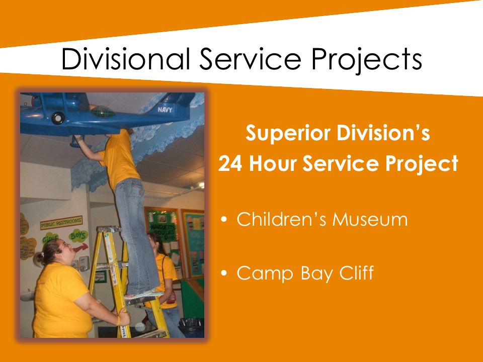 Divisional Service Projects Superior Divisions 24 Hour Service Project Childrens Museum Camp Bay Cliff