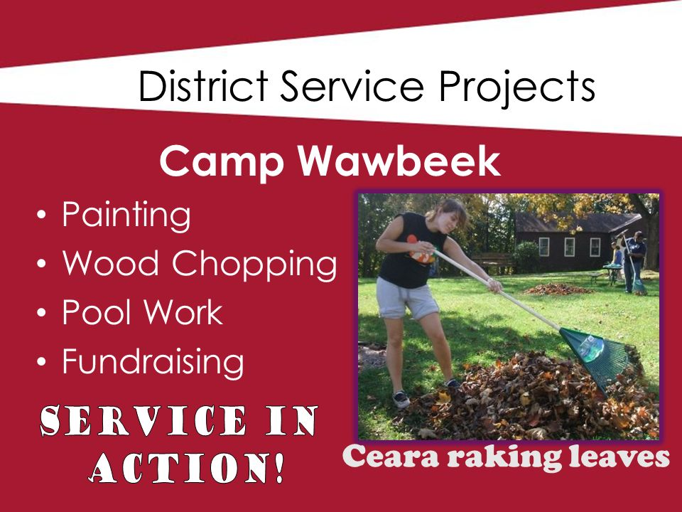 District Service Projects Camp Wawbeek Painting Wood Chopping Pool Work Fundraising Ceara raking leaves