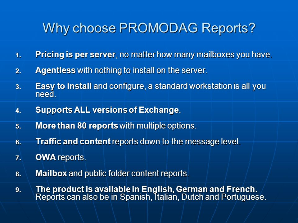 Why choose PROMODAG Reports. 1. Pricing is per server, no matter how many mailboxes you have.