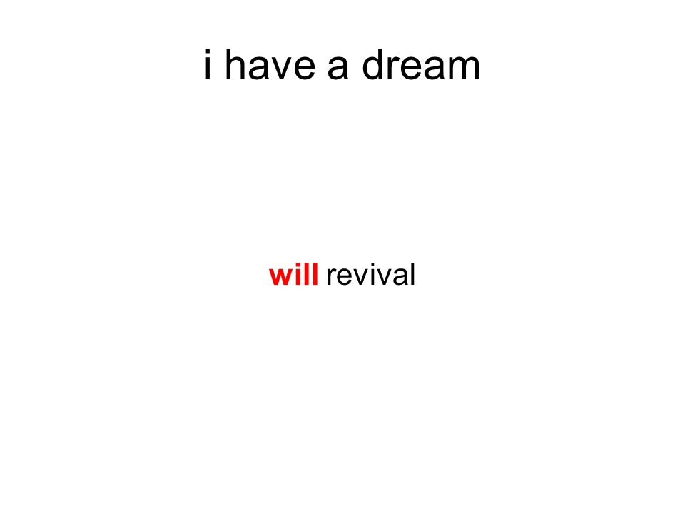i have a dream will revival