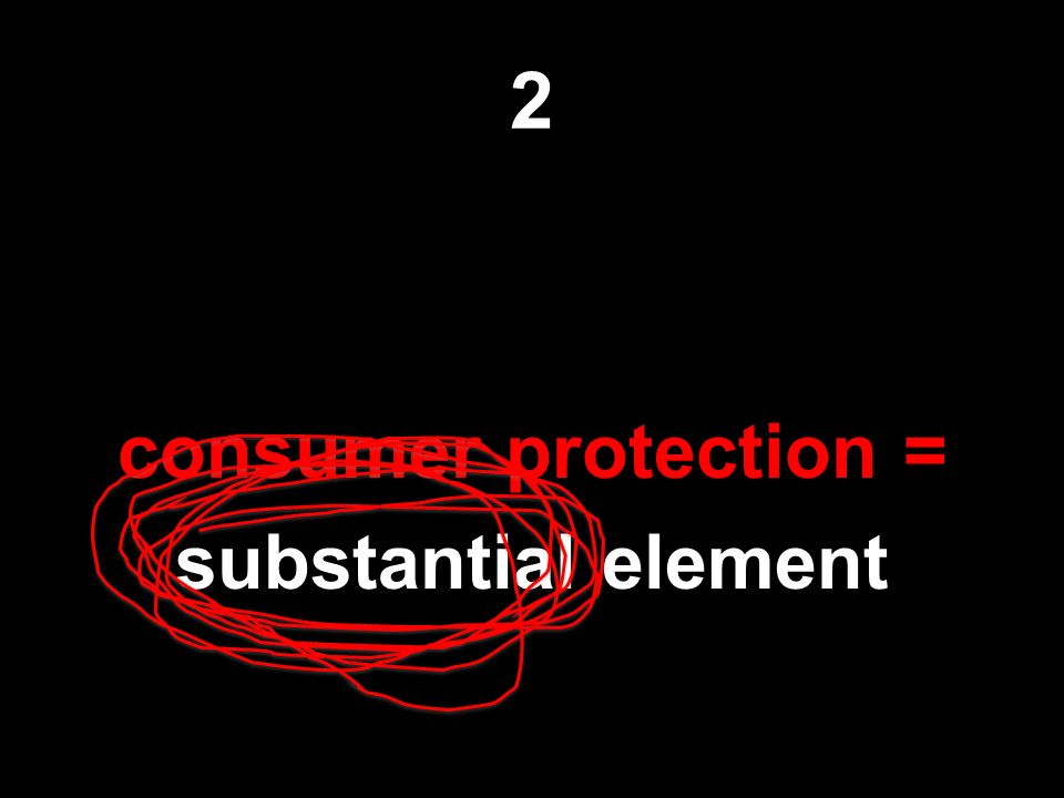 2 consumer protection = substantial element