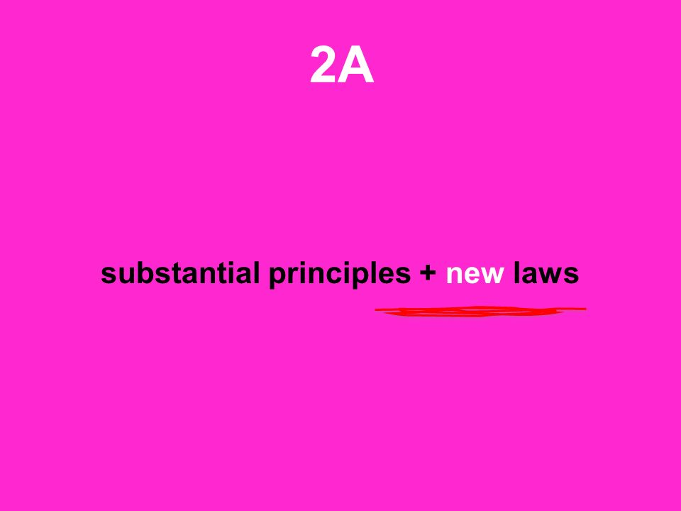 2A substantial principles + new laws