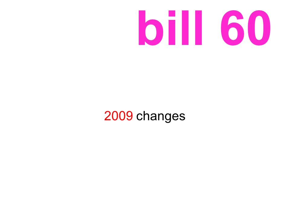 bill 60 2009 changes