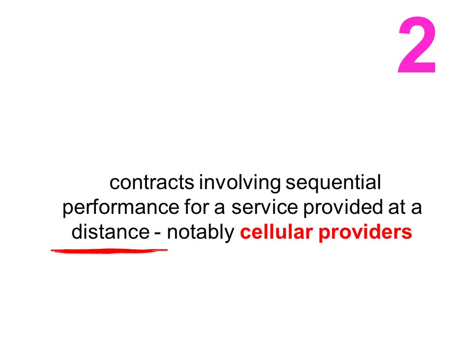 2 contracts involving sequential performance for a service provided at a distance - notably cellular providers