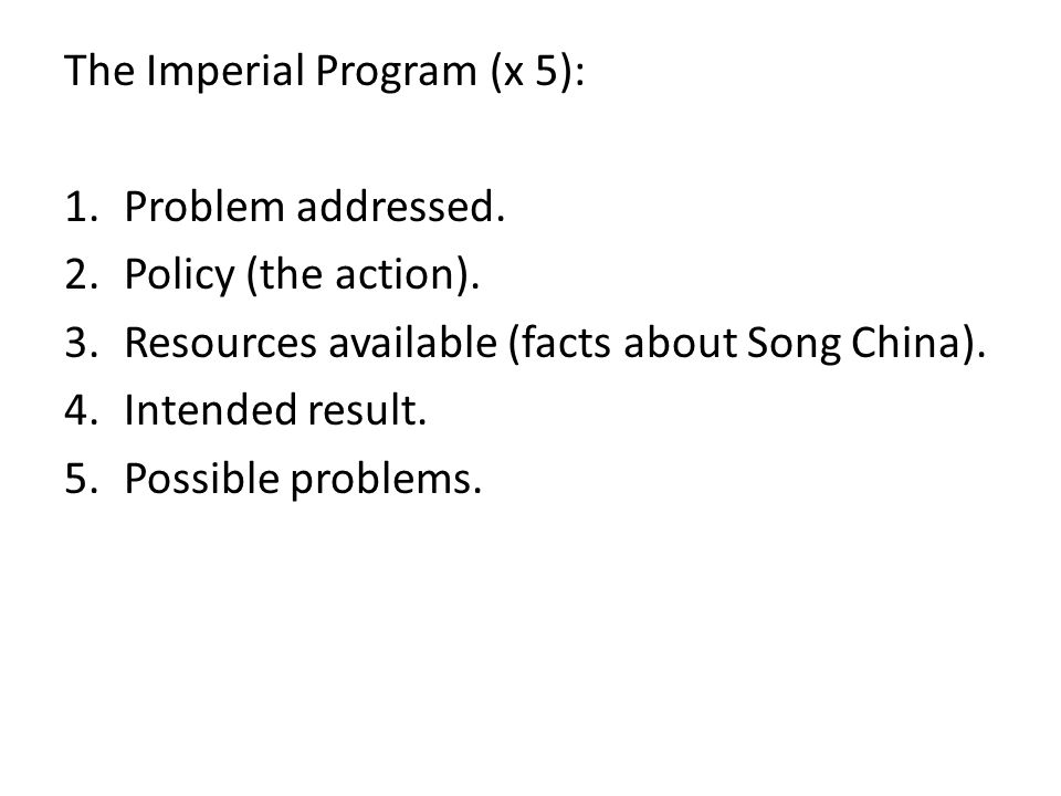 The Imperial Program (x 5): 1.Problem addressed. 2.Policy (the action).