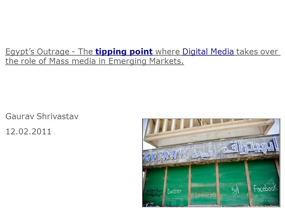 Egypts Outrage - The tipping point where Digital Media takes over the role of Mass media in Emerging Markets.
