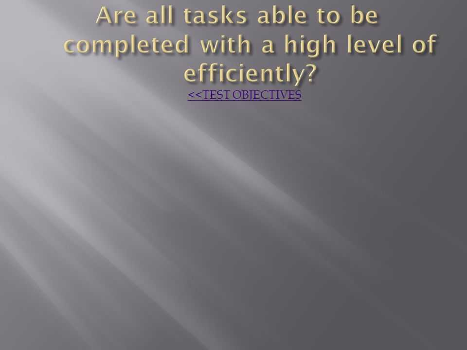 1. Can participants complete all tasks. How long does each task take on average.