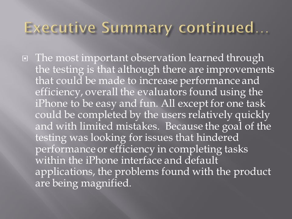 Five iPhone users with a range of experience from intermediate to advance participated in the usability test for the Apple iPhone interface and default applications.