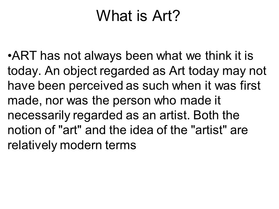 What is Art. ART has not always been what we think it is today.