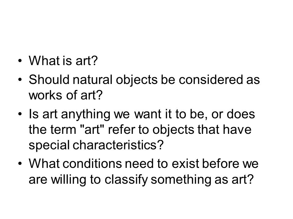 What is art. Should natural objects be considered as works of art.