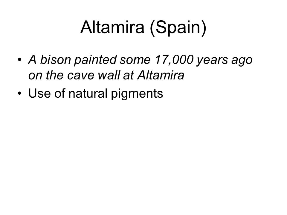 Altamira (Spain) A bison painted some 17,000 years ago on the cave wall at Altamira Use of natural pigments