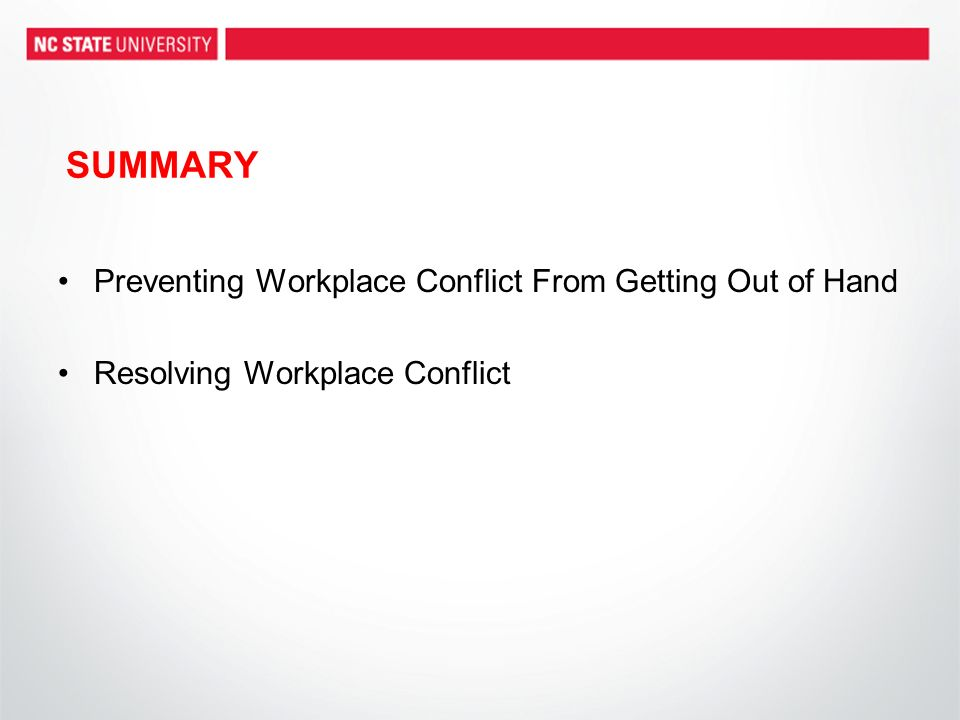 SUMMARY Preventing Workplace Conflict From Getting Out of Hand Resolving Workplace Conflict