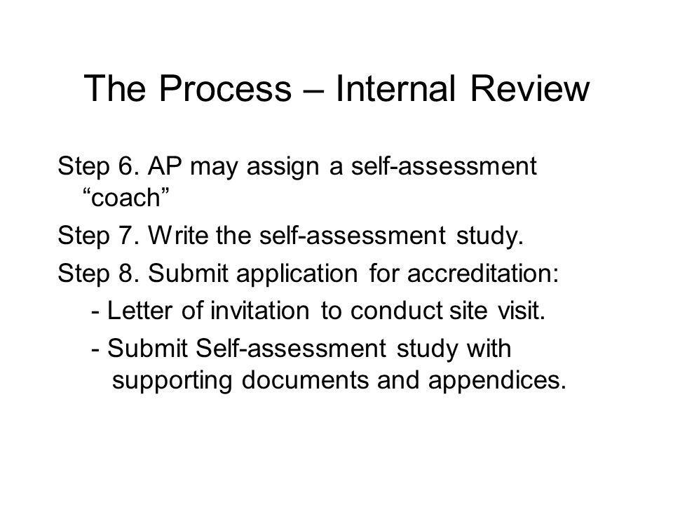 The Process – Internal Review Step 6. AP may assign a self-assessment coach Step 7.