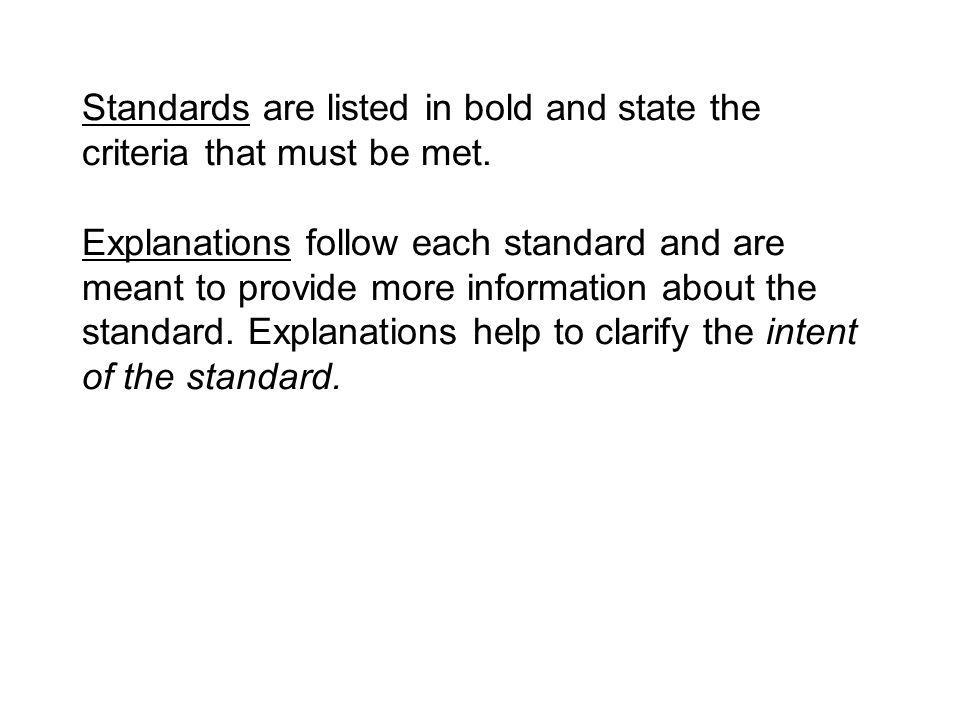 Standards are listed in bold and state the criteria that must be met.