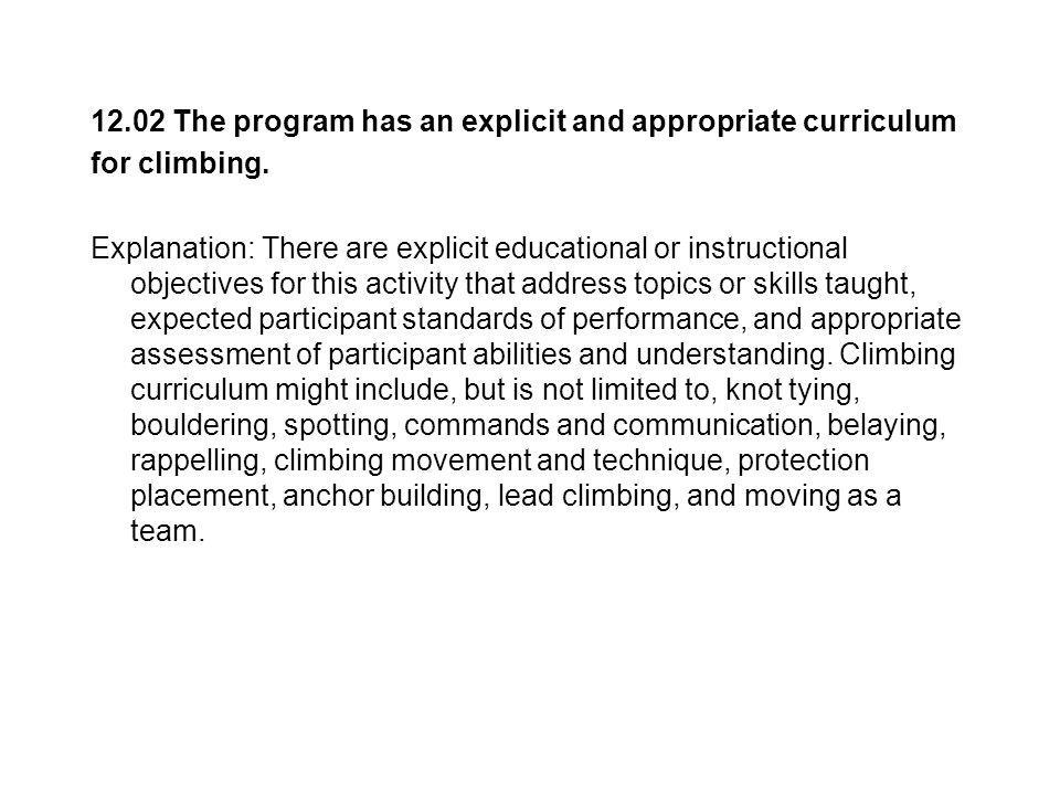 12.02 The program has an explicit and appropriate curriculum for climbing.