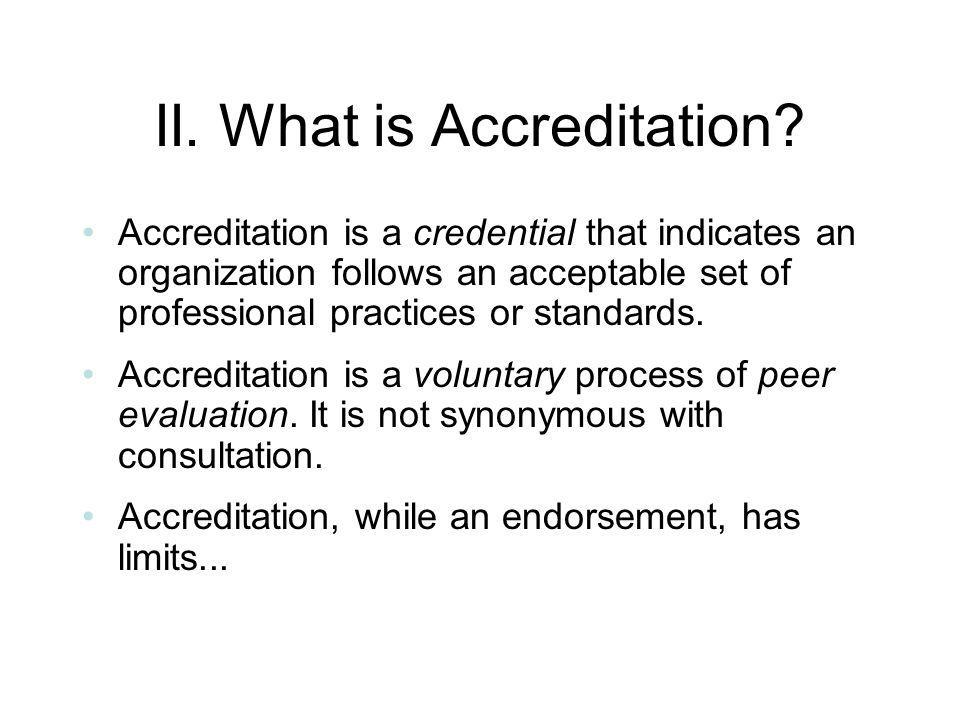 II. What is Accreditation.