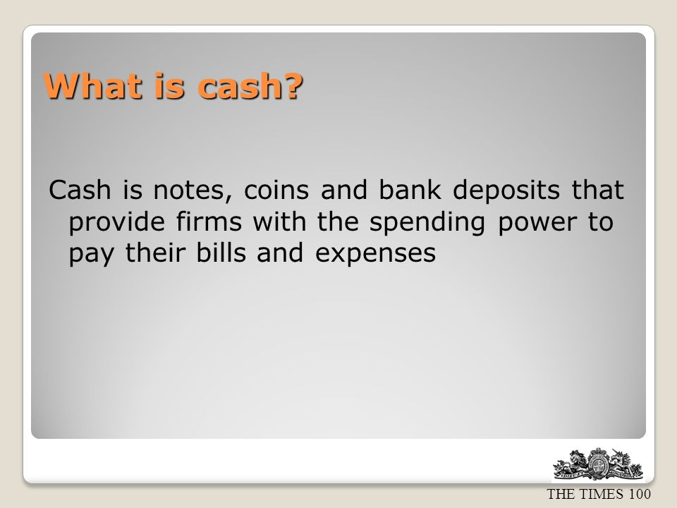 What is cash.
