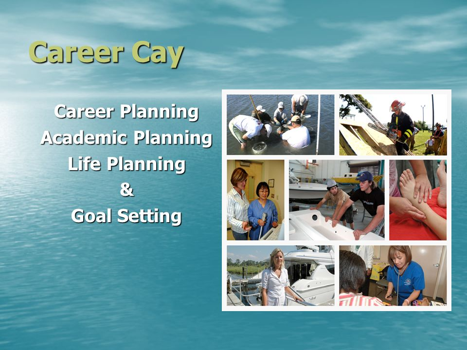 Career Cay Career Planning Academic Planning Life Planning & Goal Setting