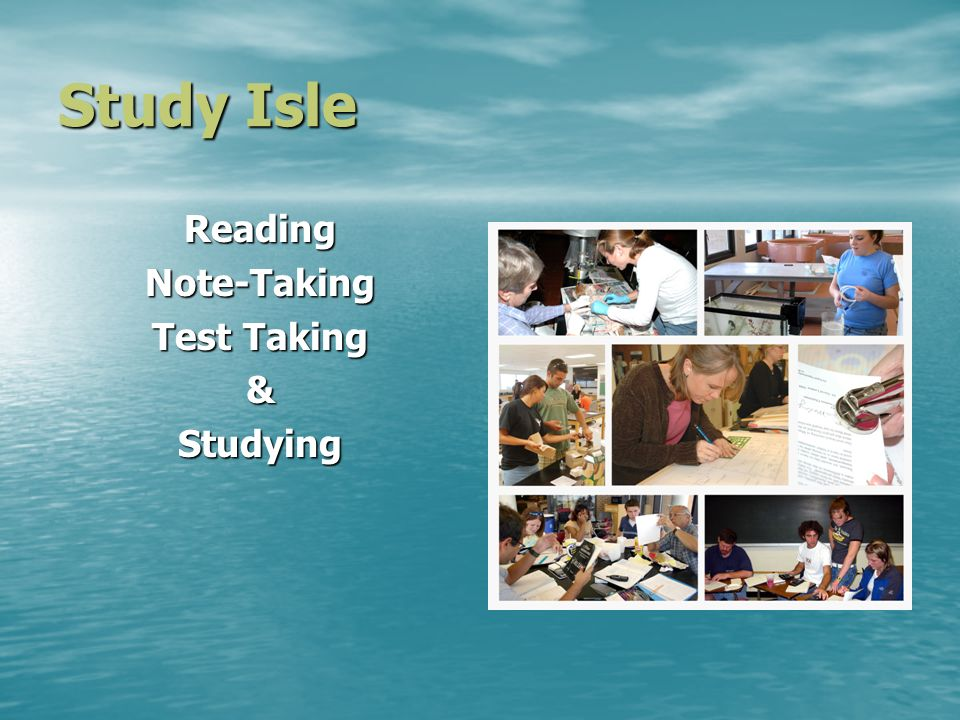 Study Isle ReadingNote-Taking Test Taking &Studying