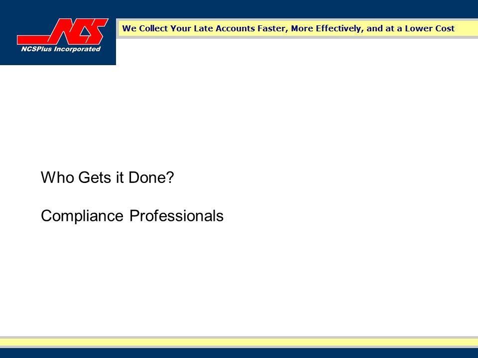Who Gets it Done Compliance Professionals