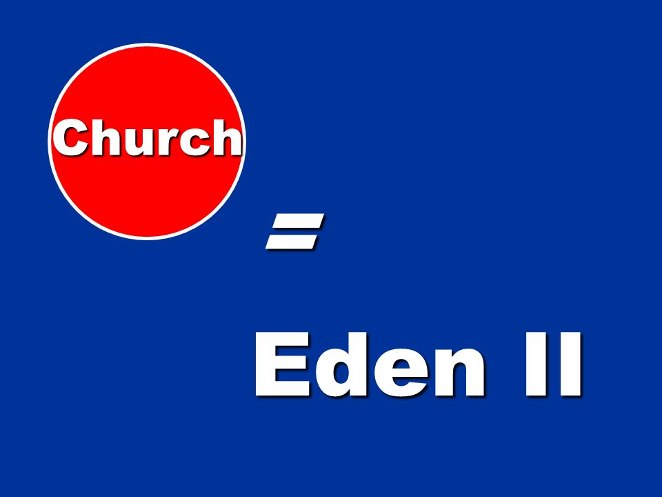 Church Eden II =