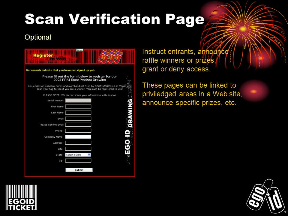 Scan Verification Page Instruct entrants, announce raffle winners or prizes, grant or deny access.