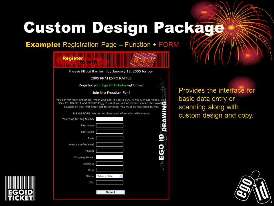 Custom Design Package Example: Registration Page – Function + FORM Provides the interface for basic data entry or scanning along with custom design and copy.