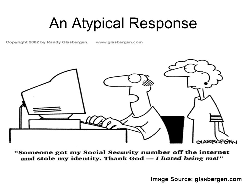 An Atypical Response Image Source: glasbergen.com