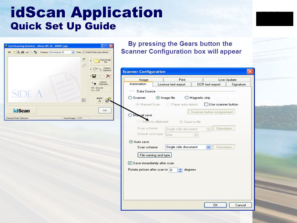 idScan Application Quick Set Up Guide By pressing the Gears button the Scanner Configuration box will appear