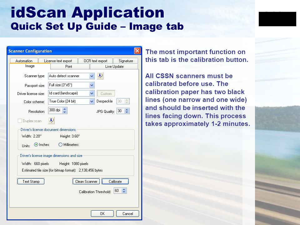 idScan Application Quick Set Up Guide – Image tab The most important function on this tab is the calibration button.