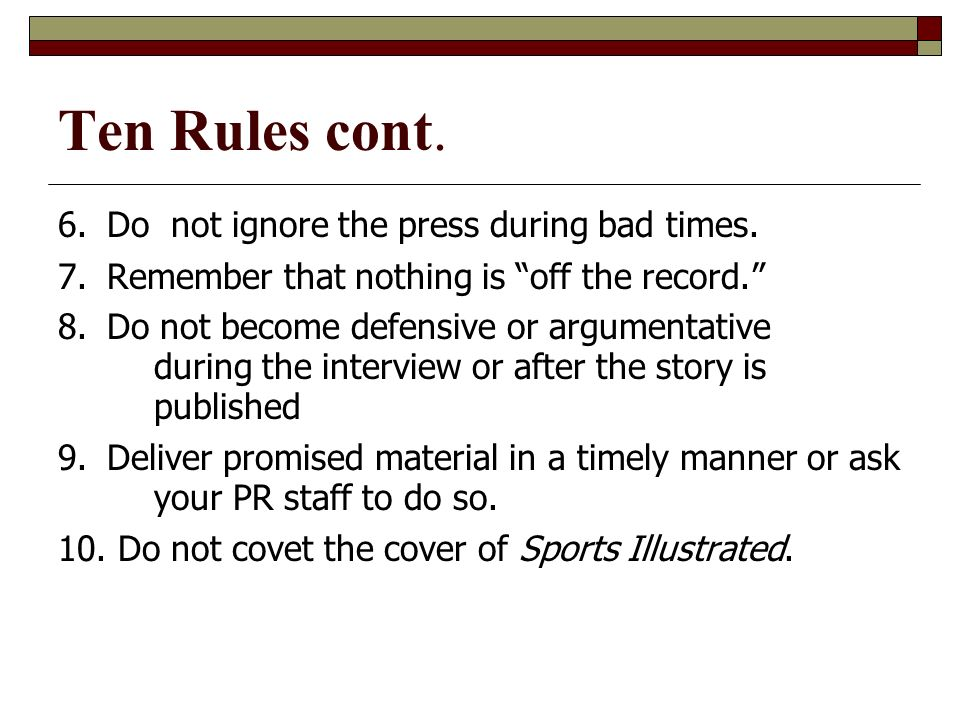 Ten Golden Rules of Good Media Relations 1.