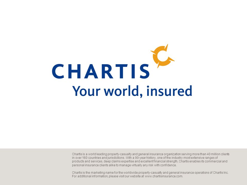 Chartis is a world leading property-casualty and general insurance organization serving more than 40 million clients in over 160 countries and jurisdictions.