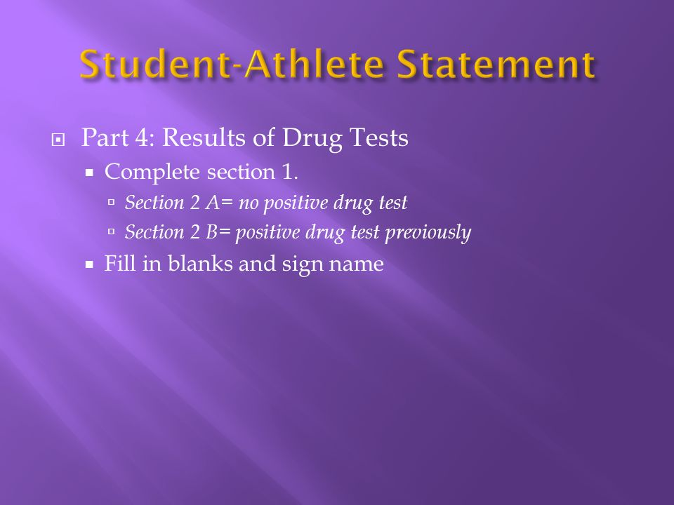 Part 4: Results of Drug Tests Complete section 1.