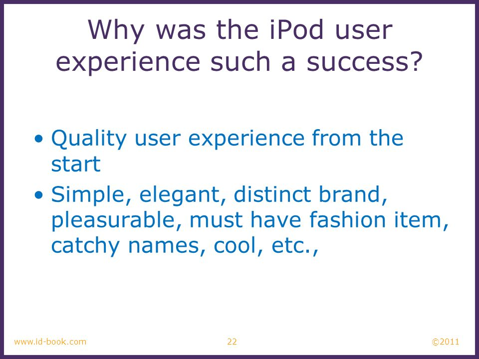 ©2011 Why was the iPod user experience such a success.