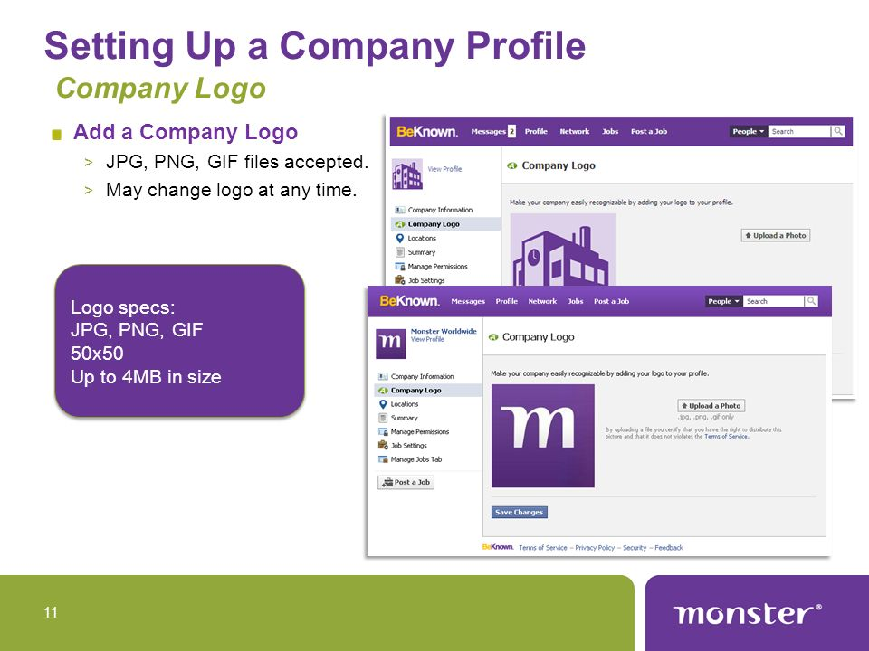 Setting Up a Company Profile Company Logo Add a Company Logo > JPG, PNG, GIF files accepted.